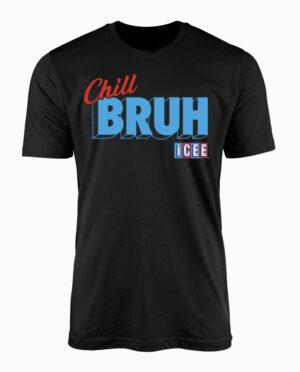 TS04516ICEM-Chill-Bruh-Icee-Tshirt