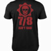 Gears of War 7 out of 8 aint bad T-Shirt