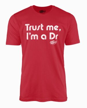 "Dr. Pepper ""Trust Me, I'm a Dr"" Red T-Shirt"